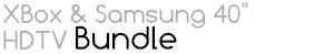 "Samsung 40"" HDTV & XBox Bundle"