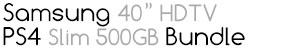 "Samsung 40"" HDTV & PS4 Slim 500GB Bundle"