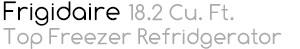 Fridgidaire 18.2 Cu.Ft Top Freezer Refrigerator (WHTIE)